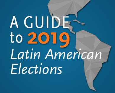 2019 Latin American Elections: A Preview | AS/COA