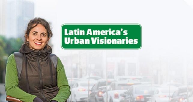 Latin American Urban Visionaries