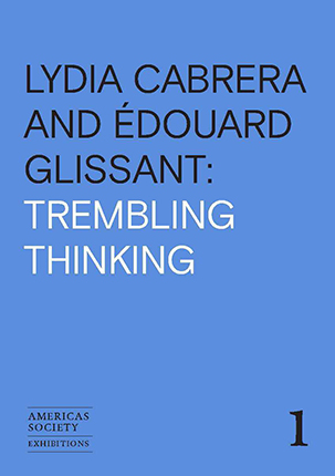Lydia Cabrera and Édouard Glissant: Trembling Thinking book