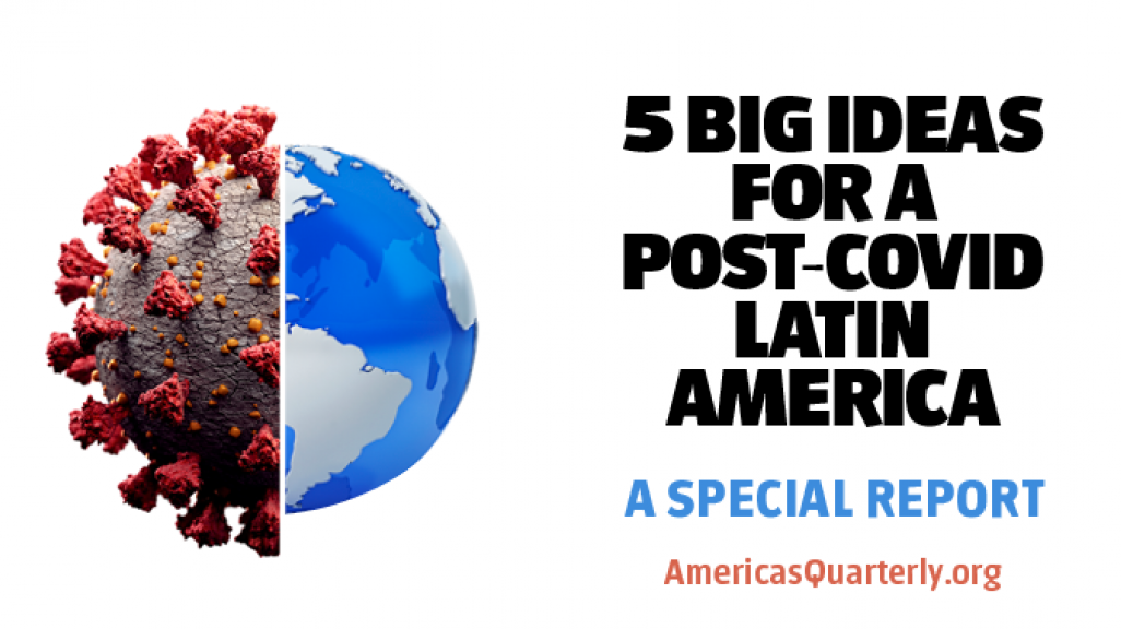 AQ's Five Big Ideas for a Post-COVID Latin America