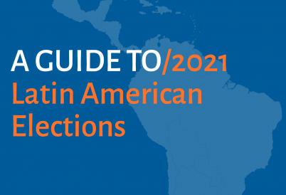 A Guide to 2021 Latin American Elections
